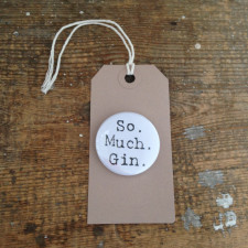So. Much. Gin Badge Tag